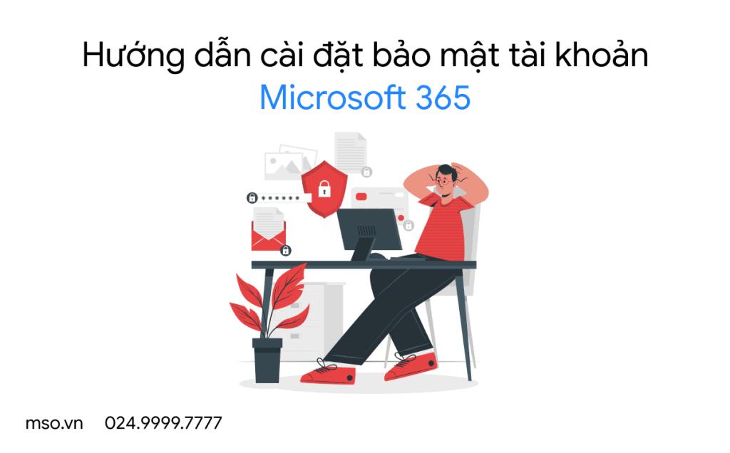 cai dat bao mat tai khoan microsoft 365